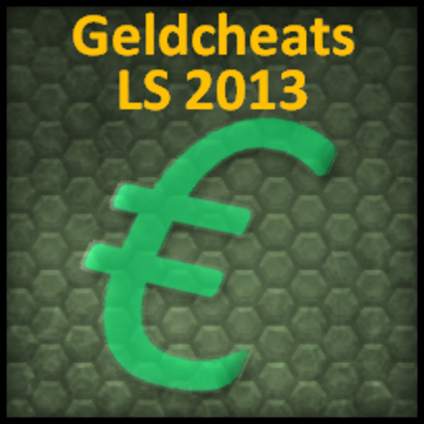 LS 2013: Geldcheats v 1 0 Tools Mod für Landwirtschafts