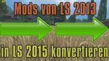 Basic-tutorial-mods-von-ls-2013-zu-ls-2015-konvertieren