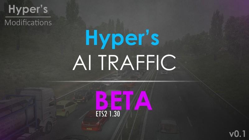 ETS 2: AI TRAFFIC MOD BY HYPER V0 1 [1 30 x] v 0 1 beta AI